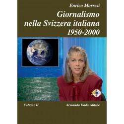 Giornalismo nella Svizzera italiana, vol. II 1980-2000